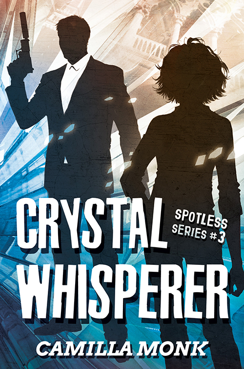 Crystal Whisperer, Spotless book 3 by camilla monk