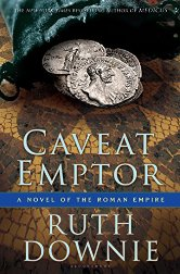 Caveat Emptor: A Novel of the Roman Empire by Ruth Downie