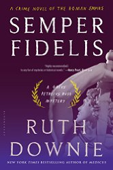 Semper Fidelis: A Crime Novel of the Roman Empire by Ruth Downie