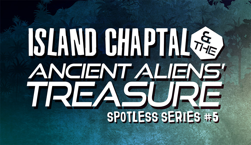 Spotless 5, Island Chaptal and the Ancient Aliens' Treasure by Camilla Monk - Ebook and Audiobook