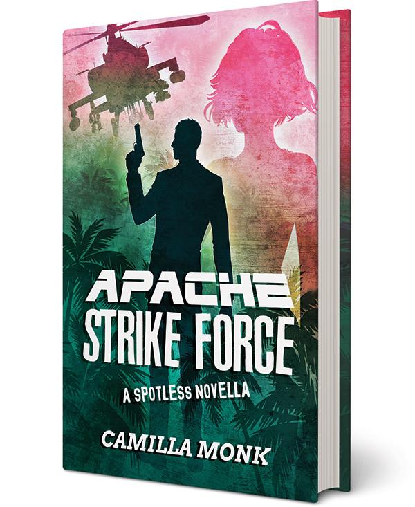 Apache Strike Force, a novel by Camilla Monk