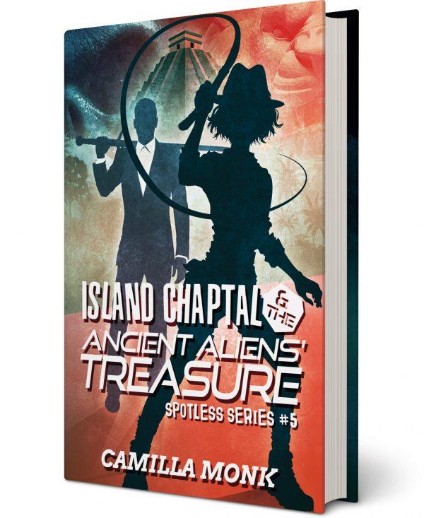 Island Chaptal and the Ancient Aliens' Treasure, a novel by Camilla Monk